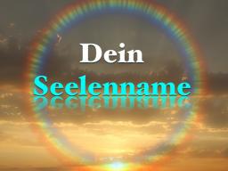 Webinar: Wie lautet DEIN Seelenname?
