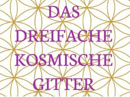 """Webinar: """"DAS DREIFACHE KOSMISCHE GITTER"""" Trainer: Saint von Lux"""