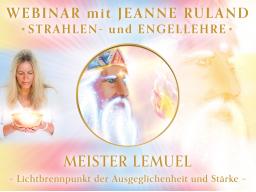 Webinar: MEISTER LEMUEL * Strahlen- und Engellehre