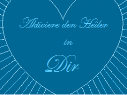 Webinar: Wecke und aktiviere den Heiler in dir!