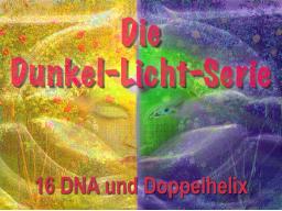 Webinar: Dunkel Licht Serie 16 - DNA und Doppelhelix