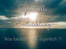 Webinar: Spirituelle Entwicklung -  Was bedeutet das eigentlich