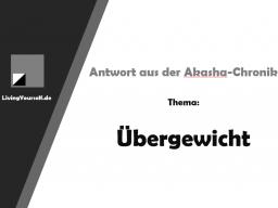 Webinar: Antworten aus der Akasha-Chronik: Übergewicht