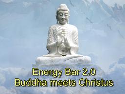 Webinar: Energy Bar 2.0 - Buddha meets Christus