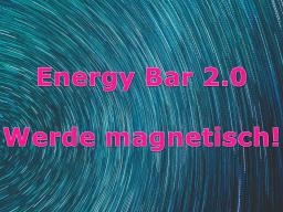 Webinar: Energy Bar 2.0 - Werde magnetisch!