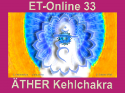 Webinar: ET33 Äther-Kehlchakra