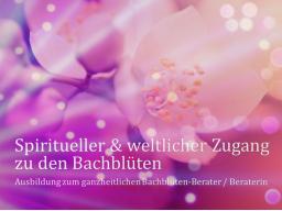 Webinar: Teil 7 von 8 ❧ Ausbildung zur/zum ganzheitl. Bachblüten-BeraterIn, inkl. Flower-Reiki, Abschlussprüfung, Skripte, Aufzeichnungen