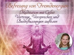 Webinar: Befreiung von Fremdenergien, Schwüren und Versprechen - Meditation mit Gebet und Heilsegen von Georg Huber