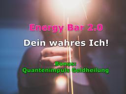 Webinar: Energy Bar - Dein wahres Ich II + BONUS: Quantenimpuls Geldheilung