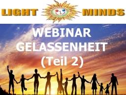 Webinar: Kurs in Positiv Leben - Gelassenheit (Teil 2): Rezept zur Aktivierung von Gelassenheit