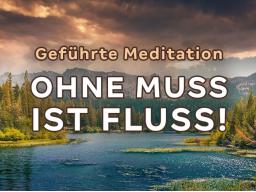 Webinar: Meditation: ohne Muss ist Fluss!