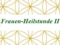 Webinar: Frauen-Heilstunde II