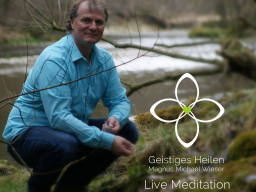 Webinar: Live Meditation mit Magnus Michael Wieser