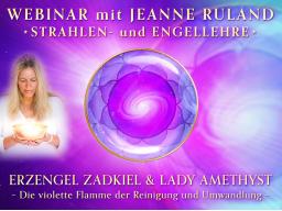 Webinar: ERZENGEL ZADKIEL & LADY AMETHYST * Engel- und Strahlenlehre