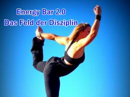 Webinar: Energy Bar 2.0 - Das Feld der Disziplin