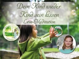 Webinar: Dein Kind wieder Kind sein lassen - Meditation mit Heilsegen - Live mit Georg Huber