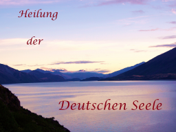 Webinar: Die Heilung der deutschen Seele
