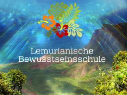 """Webinar: Lemurianische Bewusstseinsschule """"SCHAFFENSKRAFT"""""""
