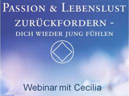 Webinar: 2) PASSION & LEBENSLUST ZURÜCKFORDERN