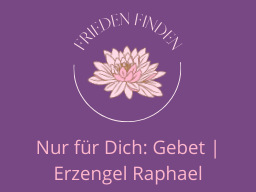 Webinar: Nur für Dich: Gebet | Erzengel Raphael