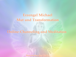 Webinar: Erzengel Michael - Mut und Transformation - Channeling mit Meditation