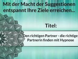 Webinar: Den richtigen Partner - die richtige Partnerin finden mit Hypnose
