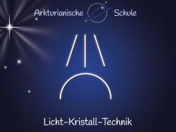 Webinar: Die arkturianische Licht-Kristall-Technik (3-tlg. Webinar)