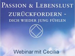 Webinar: 1) PASSION & LEBENSLUST ZURÜCKFORDERN