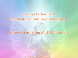 Webinar: Erzengel Chamuel - Herzensliebe und Barmherzigkeit - Channeling mit Meditation