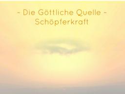 Webinar: ♥♡ Die Göttliche Quelle im live Channeling und Impulsabend: Deine Schöpferkraft und Schönheit leben ♡♥