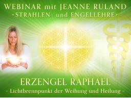 Webinar: ERZENGEL RAPHAEL * Engel- und Strahlenlehre