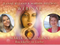 Webinar: MARIA MAGDALENA - Rückkehr in Liebe