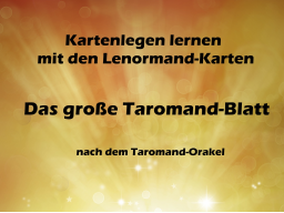 Webinar: Kartenlegen lernen: Das große Taromand-Blatt - Der Königsweg der Kartenlegekunst - Gruppenfortbildung online