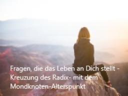 Webinar: Fragen, die das Leben Dir stellt - Kreuzung von Radix - mit Mondknoten-Alterspunkt