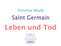 Webinar: Saint Germain: Leben und Tod