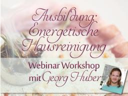Webinar: Ausbildung: Energetische Hausreinigung mit Georg Huber