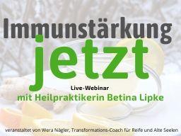 Webinar: Immunstärkung jetzt! mit Heilpraktikerin Betina Lipke
