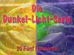 Webinar: Dunkel-Licht-Serie 20  Fünf Horizonte