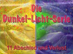 Webinar: Dunkel Licht Serie 11 - Abschied und Verlust