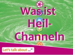 Webinar: Let's talk about *Heil-Channeln*