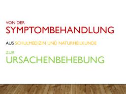 Webinar: Von der Symptombehandlung aus Schulmedizin und Naturheilkunde zur Ursachenbehebung
