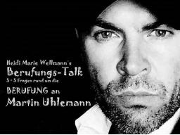 Webinar: Heidi Marie Wellmann´s kostenfreier Berufungs-Talk mit Martin Uhlemann