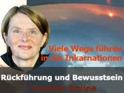Webinar: Viele Wege führen in die Inkarnationen - Rückführung und Bewusstseinsarbeit