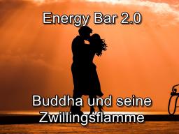 Webinar: Energy Bar 2.0 - Buddha und seine Zwillingsflamme