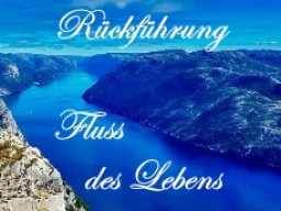 Webinar: ♫♩♪ Rückführung ⌚ ♫♩♪ Fluss des Lebens ♫♩♪