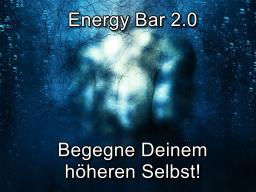 Webinar: Energy Bar 2.0 - Begegne Deinem höheren Selbst!