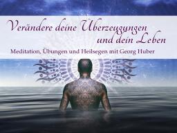 Webinar: Verändere deine Überzeugungen und dein Leben - Webinar mit Georg Huber