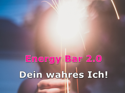 Webinar: Energy Bar 2.0 - Dein wahres Ich!