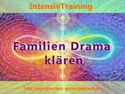 Webinar: Teil II: FamilienDramen klären-Dunkle Energien der Gegenwart auflösen. PRAKTISCHER Anleitungskurs & kostenfreies Video