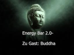 Webinar: Energy Bar 2.0 - zu Gast: Meister Buddha